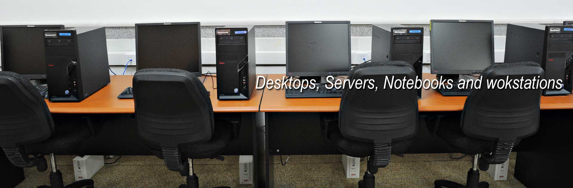 Notebooks, Desktops, Servers and workstations